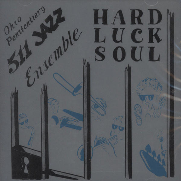 Ohio Penitentiary 511 Jazz Ensemble ‎– Hard Luck Soul - Jazzman ‎– JMANCD 052