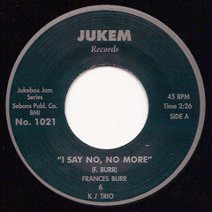 Frances Burr & KJ Trio ‎– I Say No No More - Jukem Records ‎– JBJ 1021