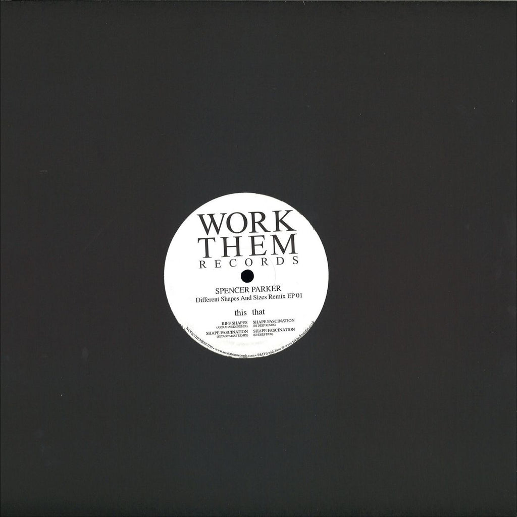 Spencer Parker ‎– Different Shapes And Sizes Remix EP 01 - Work Them Records ‎– WORKTHEMREC036