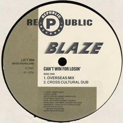 "Blaze - Can't Win For Losin' (Overseas Mixes) 12"" Republic Records LICT 004"