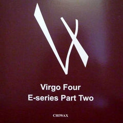 "Virgo Four - E-Series Part Two 12"" Chiwax CHIWAX V402"