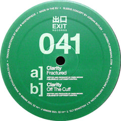 "Clarity - Fractured / Off The Cuff 12"" Exit Records ‎– EXIT041"