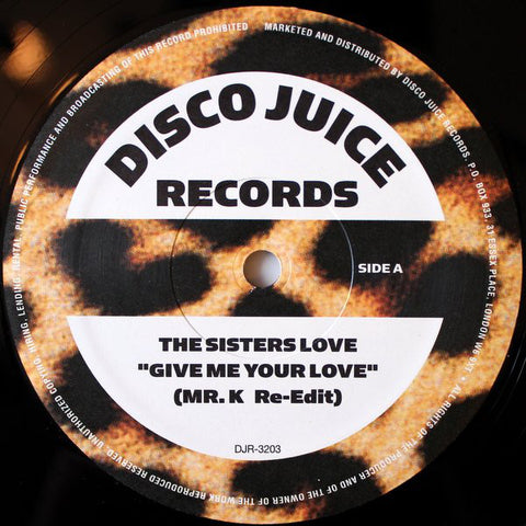 "The Sisters Love ‎– Give Me Your Love / Ask Me 12"" Disco Juice Records ‎– DJR-3203"