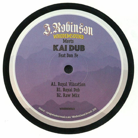 J. Robinson WhoDemSound Meets Kai Dub Feat Don Fe ‎– Royal Vibration -  WhoDemSound ‎– WHODEM023