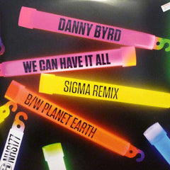 Danny Byrd ‎– We Can Have It All (Sigma Remix) B/W Planet Earth - Hospital Records ‎– NHS177