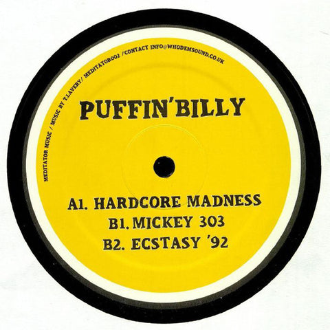 Puffin' Billy ‎– Hardcore Madness - Meditator Music ‎– MEDITATOR002