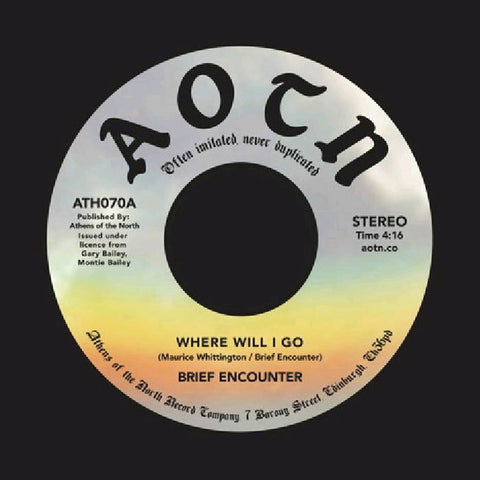 Brief Encounter ‎– Where Will I Go / Always - Athens Of The North ‎– ATH070