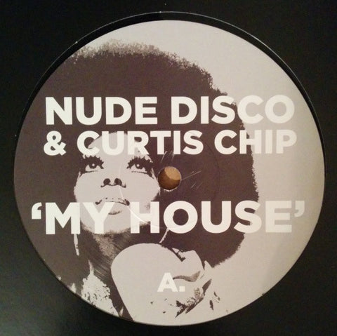 "Nude Disco & Curtis Chip - My House 12"" Nude Disco Records ‎– NDR001V"