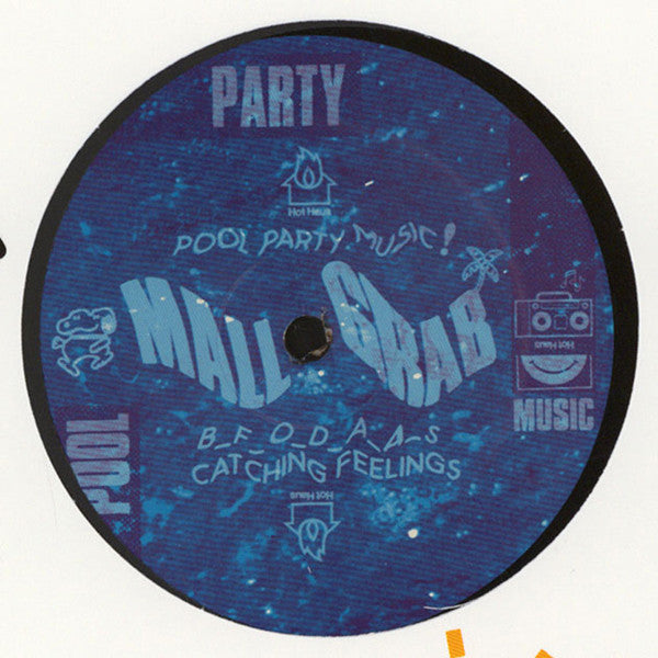 Mall Grab ‎– Pool Party EP - Hot Haus Recs ‎– HOTSHIT030