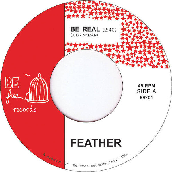 "Feather ‎– Be Real / Trips 7"" BE free ‎– 99201"