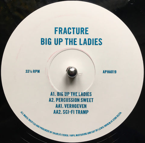 Fracture - Big Up The Ladies - Astrophonica ‎– APHA019