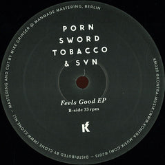 "Porn Sword Tobacco & SVN - Feels Good EP 12"" Kontra-Musik ‎– KM 039"