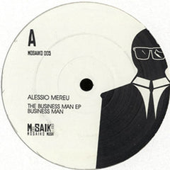 "Alessio Mereu - The Business Man EP 12"" Mosaiko Musik MOSAIKO 005"