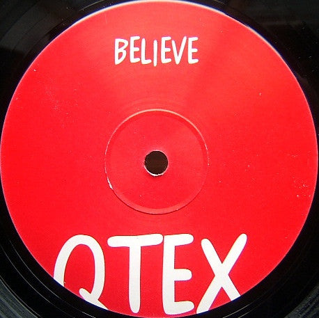 "Qtex - Believe 12"" 23rd Precinct Recordings Ltd THIRD 2T"