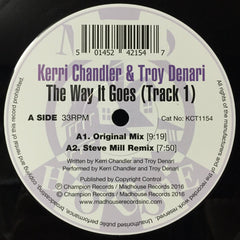 Kerri Chandler & Troy Denari ‎– The Way It Goes - Madhouse Records Inc - KCT1154