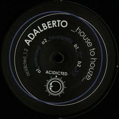 "Adalberto - House To Houze 12"" ACIDICTED12 Acidicted"