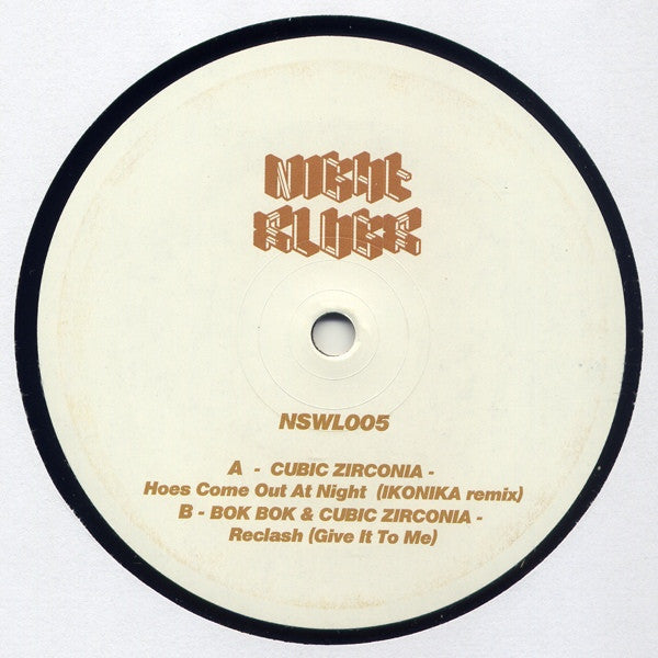 "Bok Bok & Cubic Zirconia - Hoes Come Out At Night / Reclash (Give It To Me) 12"" Night Slugs NSWL005"