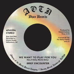 "Brief Encounter ‎– We Want To Play For You / Sweet Tender Loving 7"" Athens Of The North ‎– ATH029"