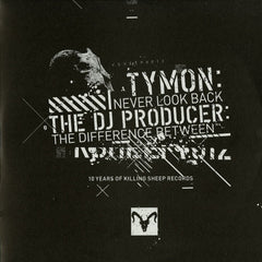 "Tymon / The DJ Producer ‎– Never Look Back / The Difference Between 12"" Killing Sheep Records KSHEEPV012"