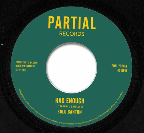 "Solo Banton ‎– Had Enough 7"" Partial Records ‎– PRTL 7028"