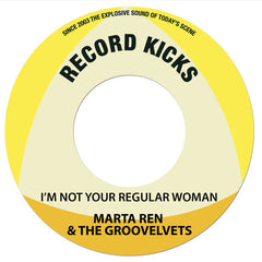 "Marta Ren & The Groovelvets ‎– I´m Not A Regular Woman/Be My Fela 7"" Record Kicks ‎– RK45 061"