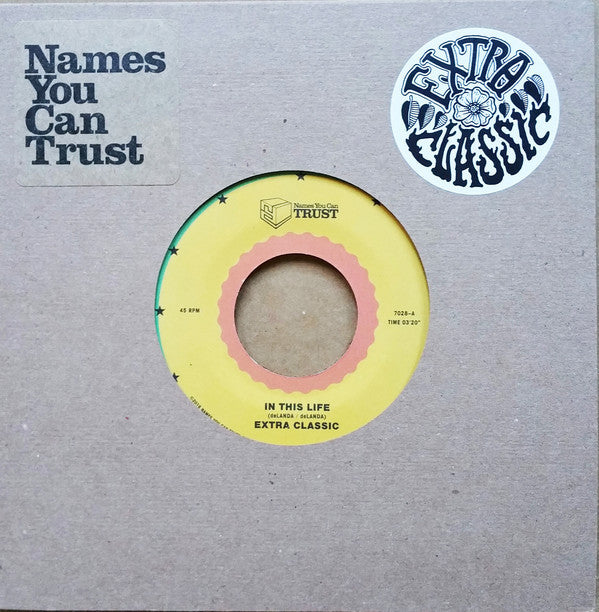 "Extra Classic ‎– In This Life 7"" Names You Can Trust ‎– NYCT-7028"