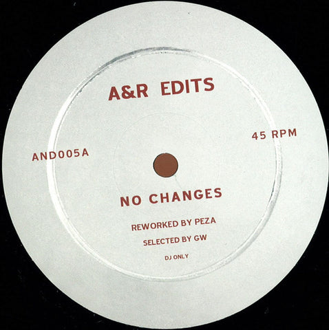 "Peza ‎– No Changes / C'est La Vie Ma Cherie 12"" A&R Edits ‎– AND005"
