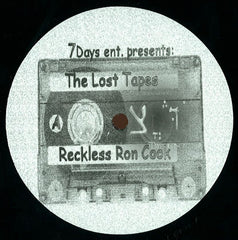 "Reckless Ron Cook - The Lost Tapes 12"" 7 Days Ent. 7DAYSENT-RR1001"