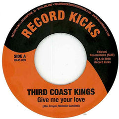 "Third Coast Kings ‎– Give Me Your Love / Tonic Stride 7"" Record Kicks ‎– RK45 039"