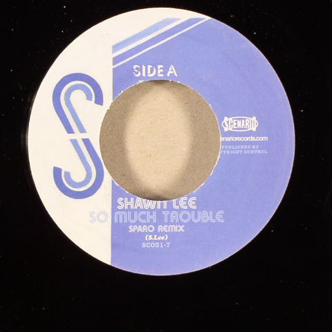 "Shawn Lee ‎– So Much Trouble 7"" Scenario Records ‎– SC031-7"