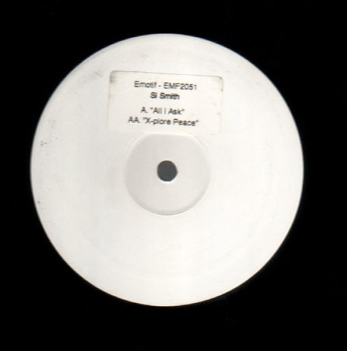 "Si Smith - All I Ask / X-plore Peace 12"" White Label Emotif Recordings EMF 2051"