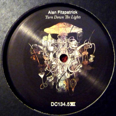 "Alan Fitzpatrick ‎– Turn Down The Lights 12"" Drumcode ‎– DC134.5"