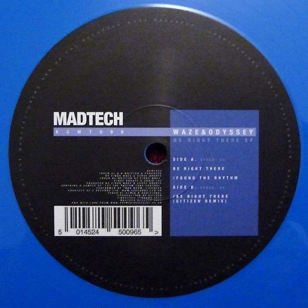 Waze & Odyssey ‎– Be Right There EP - BLUE Madtech Records ‎– KCMT009
