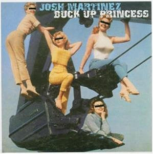 Josh Martinez ‎– Buck Up Princess (CD) Bella Union ‎– BELLACD 51