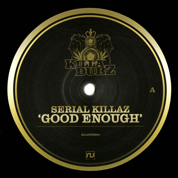 Serial Killaz - Good Enough / Jamaican Boy - Killa Dubz KILLADUBZ004