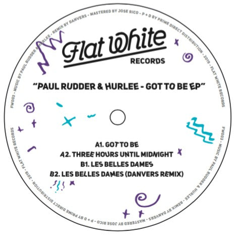 Paul Rudder & Hurlee ‎– Got To Be EP - Flat White ‎– FW003