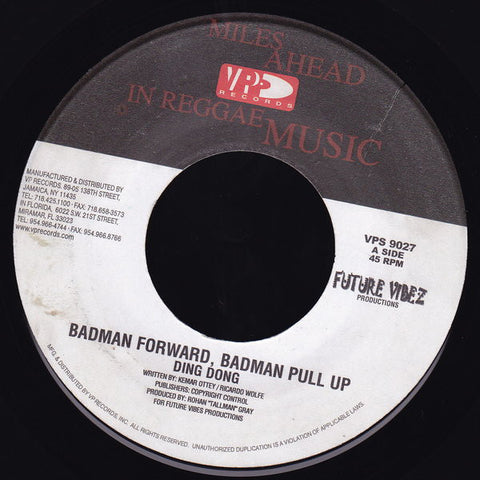 "Ding Dong / Richie Feelings ‎– Badman Forward, Badman Pull Up / Sell Off 7"" VP Records ‎– VPS 9027"