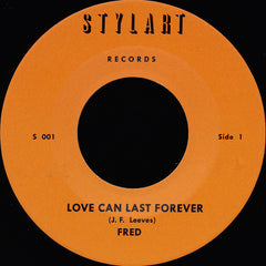 "Fred / Instrumental Band ‎– Love Can Last Forever 7"" Stylart Records ‎– S 001"