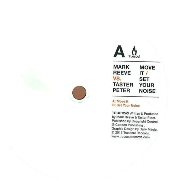 "Mark Reeve Vs. Taster Peter - Move It / Set Your Noise 12"" Truesoul TRUE1243"