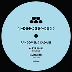 "Randomer & Cadans ‎– Pyramid / Anchor 12"" Neighbourhood ‎– HOOD001"