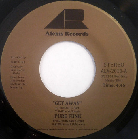Pure Funk - Get Away / Nothing Left Is Real - Alexis Records - ALX-2010