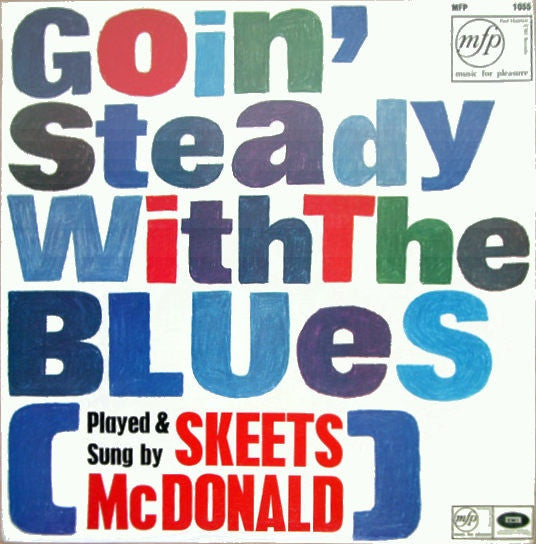 "Skeets McDonald - Goin' Steady With The Blues 12"" Music For Pleasure MFP 1055"