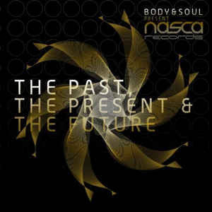 Body & Soul - The Past, The Present & The Future (2XCD) Nasca ‎– CP2R02DD