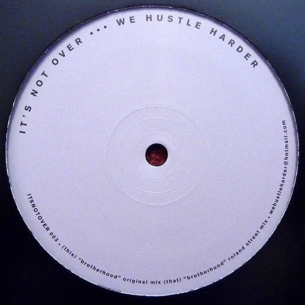 "It's Not Over We Hustle Harder ‎– Brotherhood 12"" Itsnotover ‎– ITSNOTOVER 003"