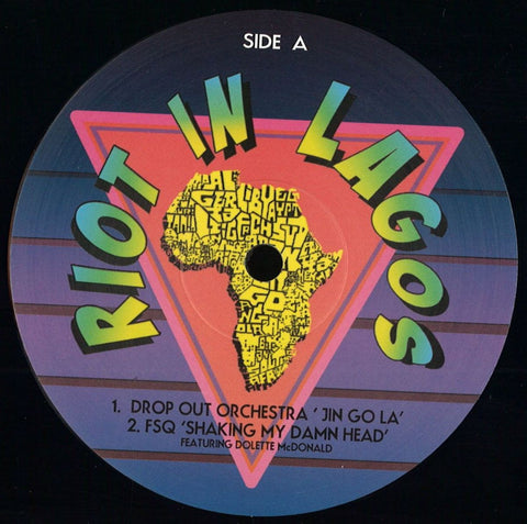"Drop Out Orchestra, FSQ, South Beach Recycling, Perdu ‎– Riot In Lagos 12"" Riot In Lagos ‎– RIL1"