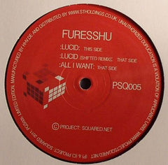 "Furesshu - Lucid / Lucid (Shifted Remix) / All I Want 12"" Project Squared PSQ005"