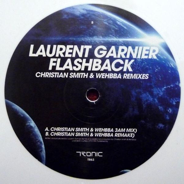 Laurent Garnier ‎– Flashback (Christian Smith & Wehbba Remixes) - Tronic ‎– TR63