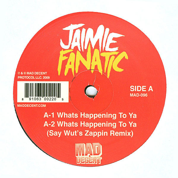 "Jaimie Fanatic ‎– Whats Happening To Ya 12"" Mad Decent ‎– MAD-096"