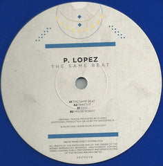 "P. Lopez - The Same Beat 12"" Aeon Records AEON006"