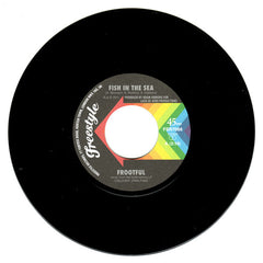 "Frootful ‎– Fish In The Sea / Instrumental 7"" Freestyle Records - FSR 7066"